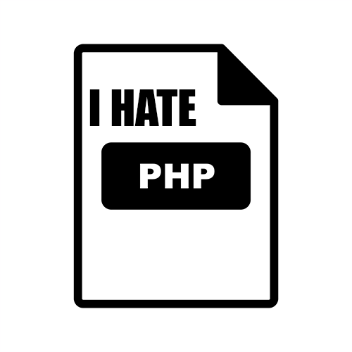 I Hate PHP!