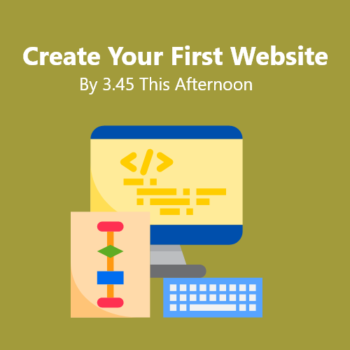 Create Your First Website By 3.45 This Afternoon